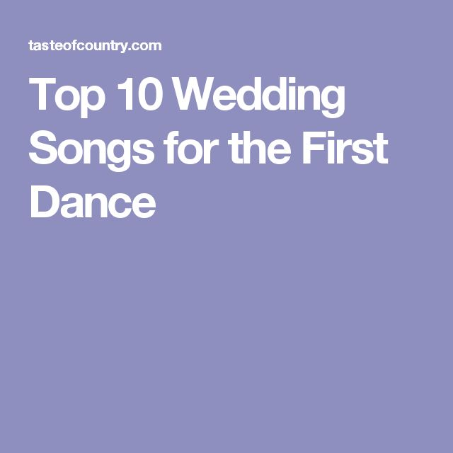 """Top 10 Wedding Songs for the First Dance. From classics like Anne Murray's """"Could I Have This Dance"""" to George Strait's """"I Cross My Heart,"""" these songs are the perfect way express your feelings and start your life together on your wedding day"""