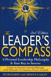 The Leader's Compass: A Personal Leadership Philosophy Is Your Key to Success by Ed Ruggero. $19.50. 139 pages. Publisher: Academy Leadership Publishing (April 15, 2005). Publication: April 15, 2005