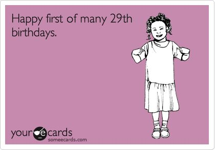 Search results for '29th birthday' Ecards from Free and Funny cards and hilarious Posts | someecards.com