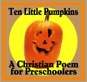 pumpkins-pic: Ten Little Pumpkins: Christian Poems for Kids