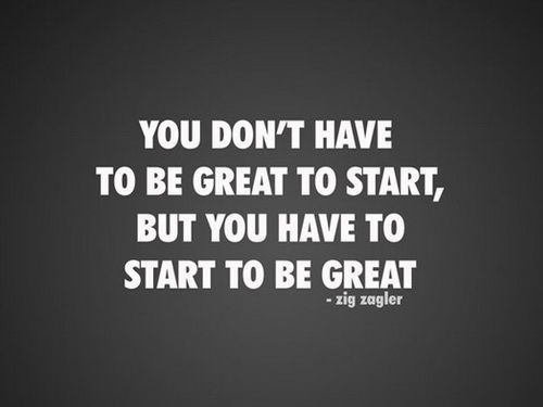 You don't have to be great to start, but you have to start to be great ~ Zig Ziglar #motivational #sales #quotes