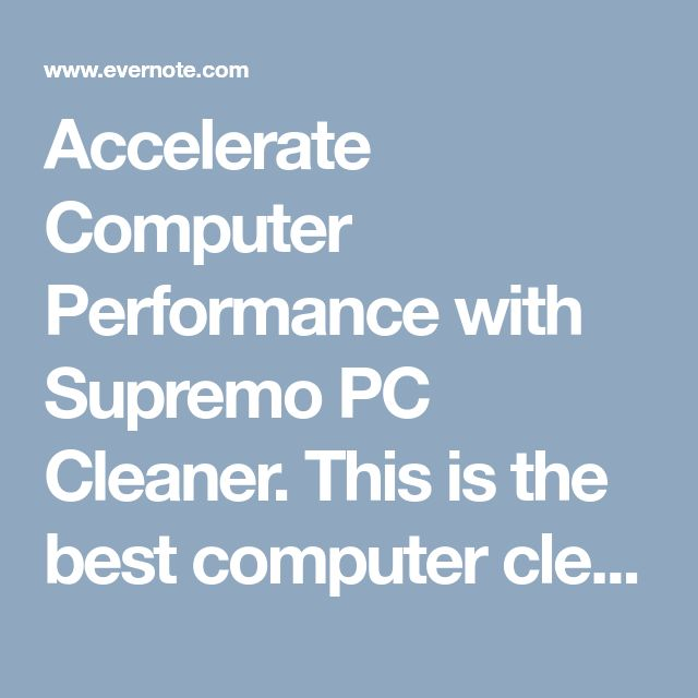 Accelerate Computer Performance with  Supremo PC Cleaner. This is the best computer cleaner software