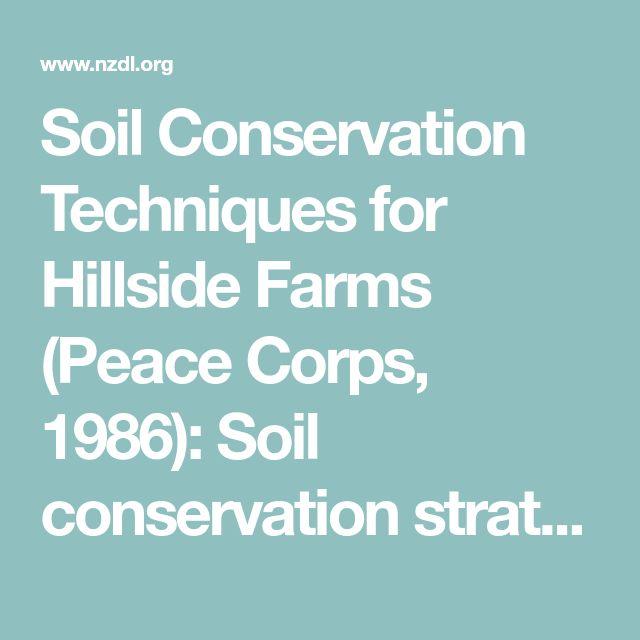 Soil Conservation Techniques for Hillside Farms (Peace Corps, 1986): Soil conservation strategies: Strategies in cultivation systems characterized by extensive soil disturbance: Waterways from draining excess water for fields