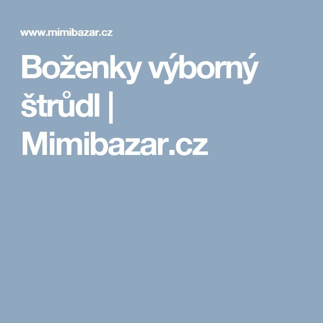 Boženky výborný štrůdl | Mimibazar.cz
