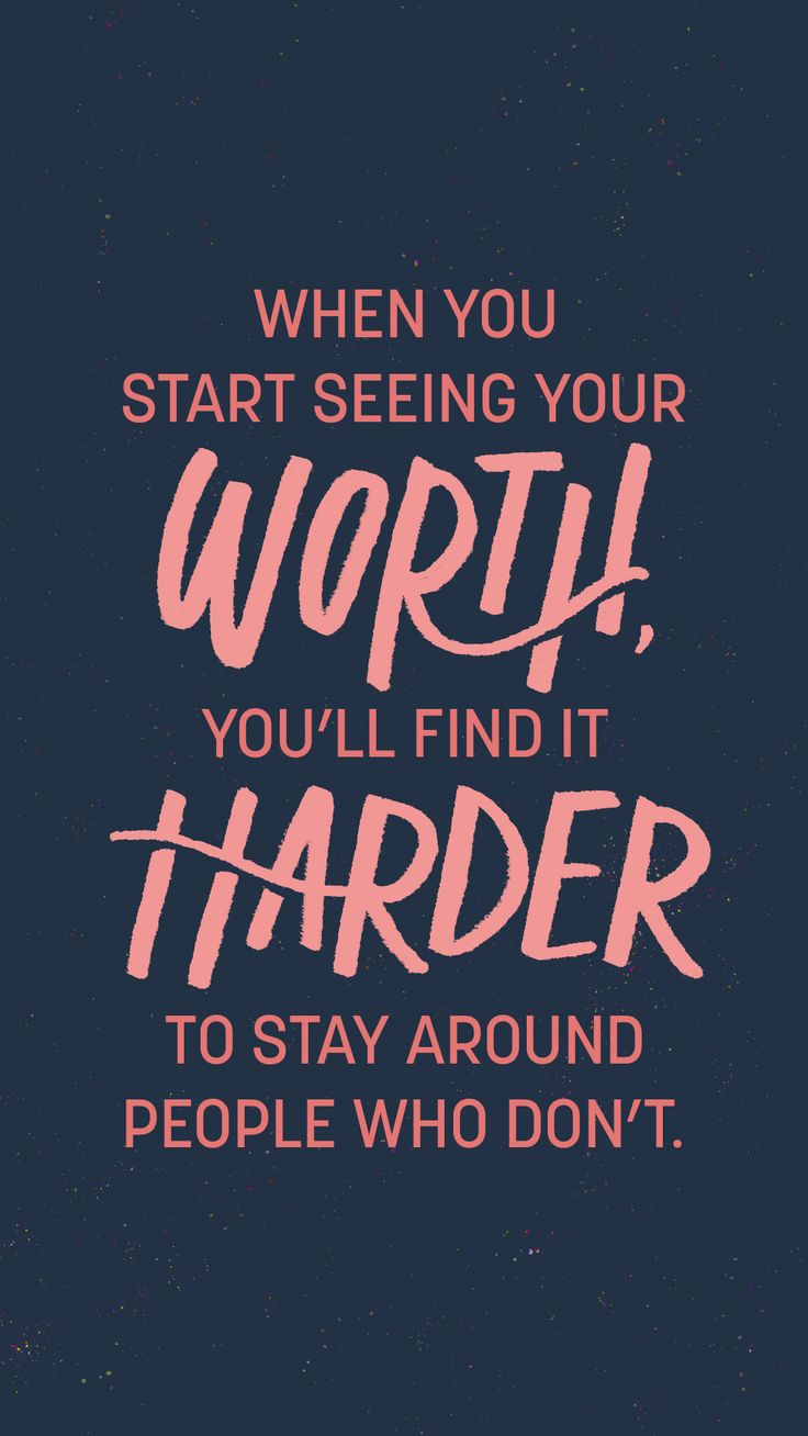 32 Beautiful Motivational Quotes That'll Give You Life Motivational quote: When you start seeing your worth, you'll find it harder to stay around people who don't.