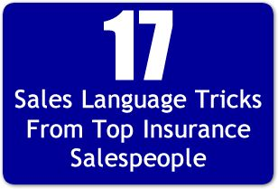 17 Sales Language Tricks From Top Insurance Salespeople