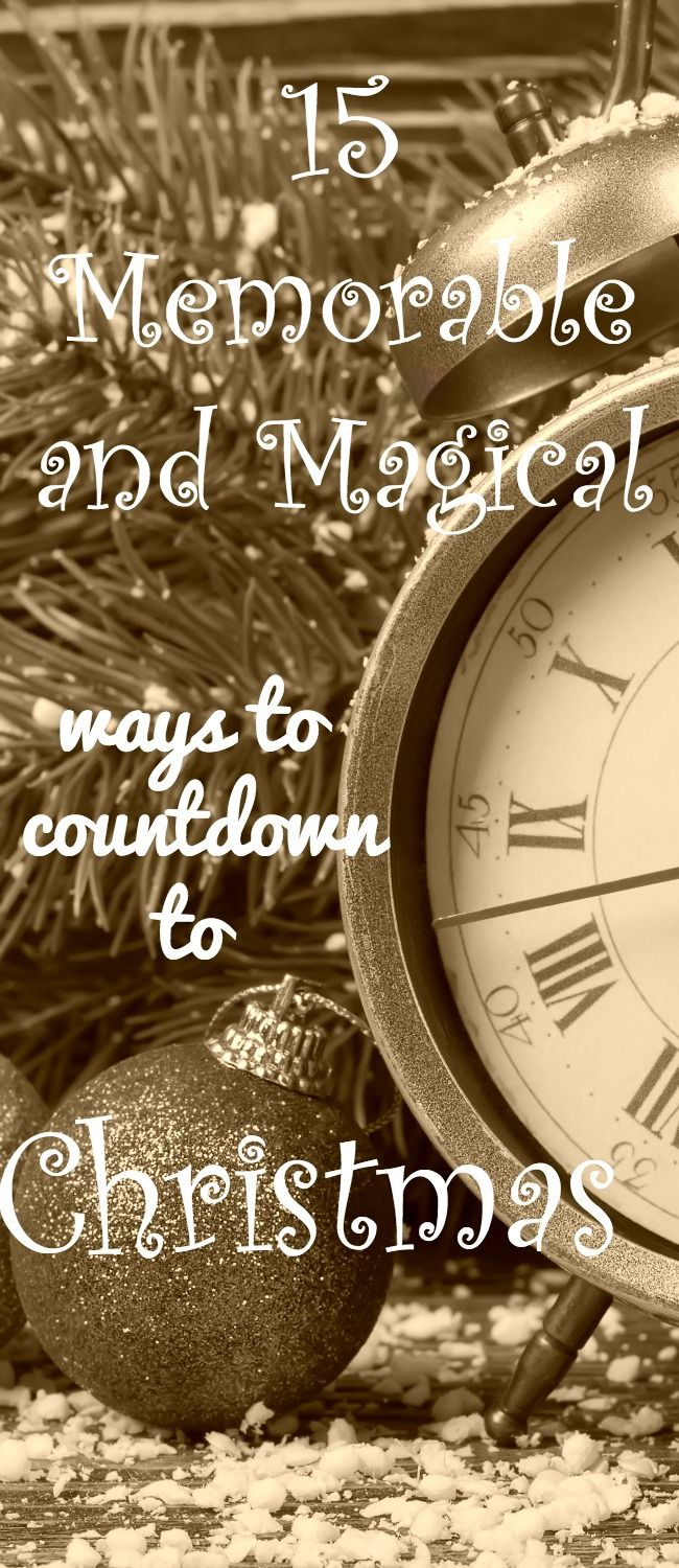 Here are 15 memorable AND magical ways to countdown to Christmas that your children will never forget!