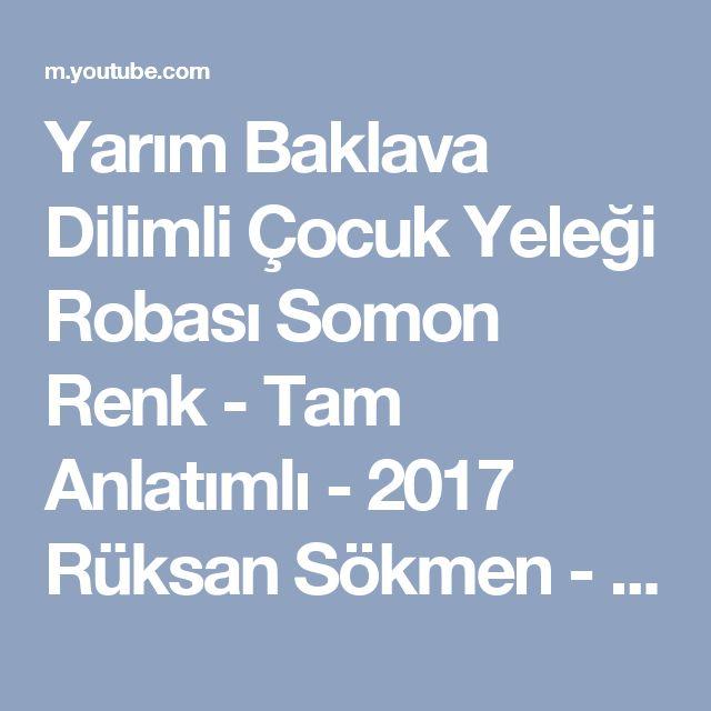 Yarım Baklava Dilimli Çocuk Yeleği Robası Somon Renk - Tam Anlatımlı - 2017 Rüksan Sökmen - 4K UHD - YouTube