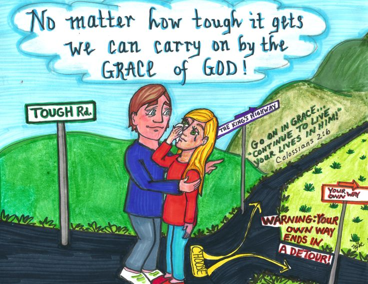 No matter the circumstance.....we can carry on by the grace of God.... www.thegoodnewscartoon www.facebook.com/TheGoodNewsCartoon