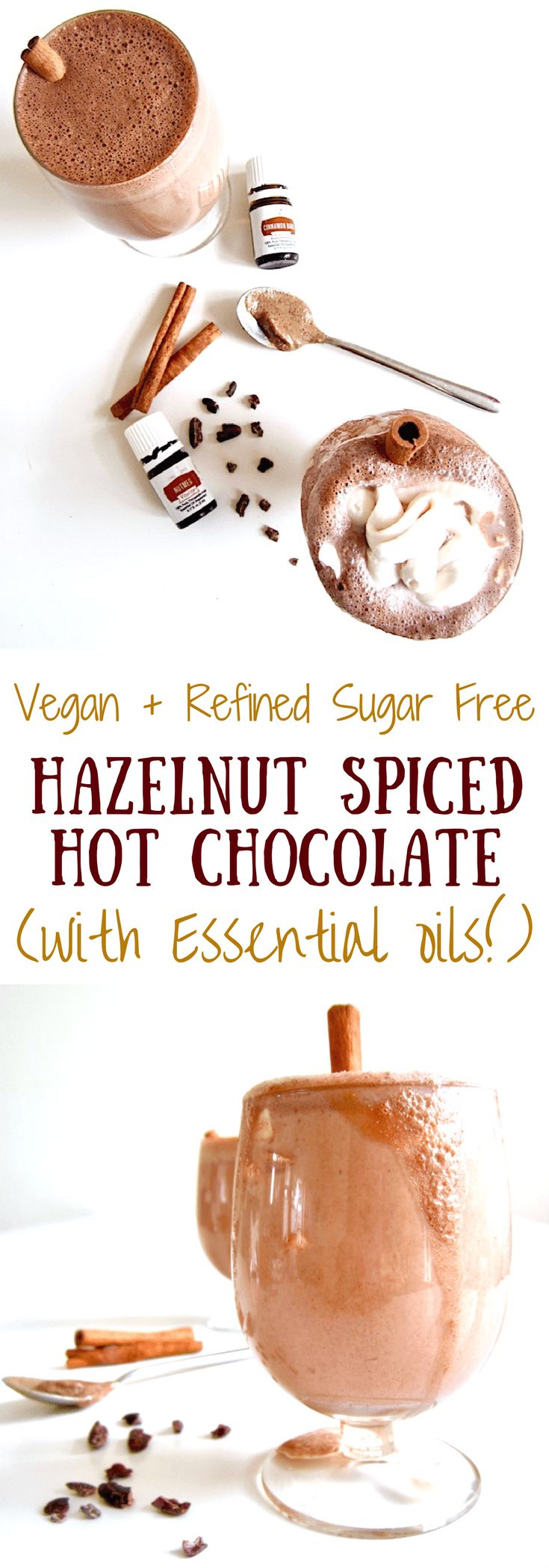 This warming Hazelnut Spiced Hot Chocolate recipe uses a combination of hazelnut butter with cinnamon and nutmeg essential oils to create a creamy and healthy refined sugar free treat, perfect for a cold winter day! Drink through a cinnamon stick 'straw' for extra fun and deliciousness. (Note: You can substitute cinnamon and nutmeg spices instead of using the oils if you don't have them, or omit for a more traditional hot chocolate.) #hotchocolate #veganrecipes #refinedsugarfree…