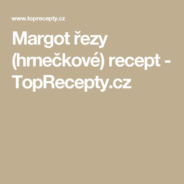 Margot řezy (hrnečkové) recept - TopRecepty.cz