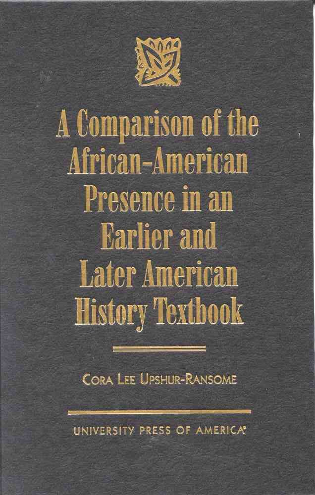 A Comparison of the African-American Presence in an Earlier and Later American History Textbook