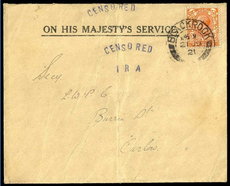 1921 (June 21) O.H.M.S. envelope from Blackrock to Carlow, bearing unoverprinted 2d., tied by Blackrock c.d.s., has ''CENSORED/I R A'' in blue, two strikes on front and one on reverse