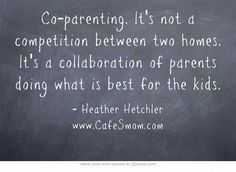 Coparenting. It's a real thing that real adults do to raise healthy children. Stop alienating with your ridiculous false expectations of what it should be. The kiddos deserve BOTH a mom and a DAD!!!!!