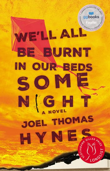 We'll All Be Burnt in Our Beds Some Night - A Novel ebook by Joel Thomas Hynes