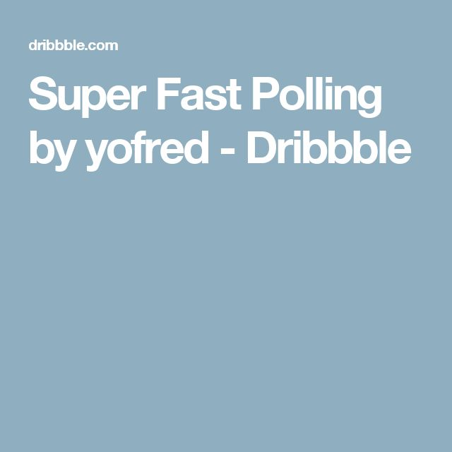 Super Fast Polling by yofred - Dribbble