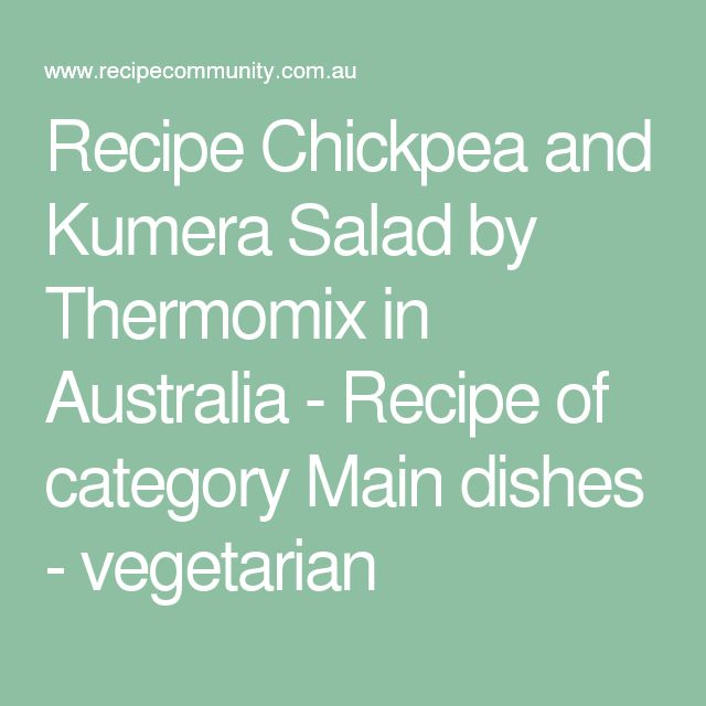 Recipe Chickpea and Kumera Salad by Thermomix in Australia - Recipe of category Main dishes - vegetarian