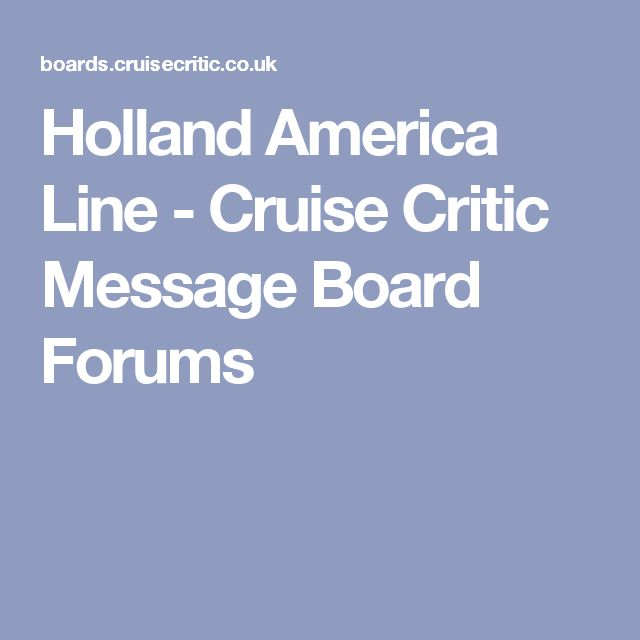 Holland America Line - Cruise Critic Message Board Forums