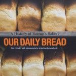 Our Daily Bread A History of Barrons bakery