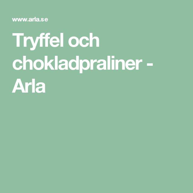 Tryffel och chokladpraliner - Arla