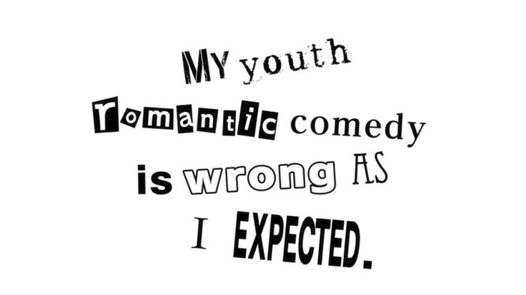 comedy Love Wallpaper : 166 best images about My Youth Romantic comedy Is Wrong, As I Expected 13/04/04 on Pinterest ...