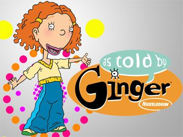 As told by Ginger, Nickelodeon, 90s