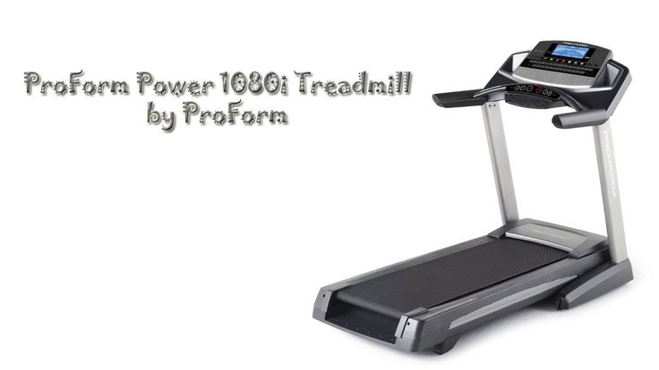 ProForm Power 1080i Treadmill Review....