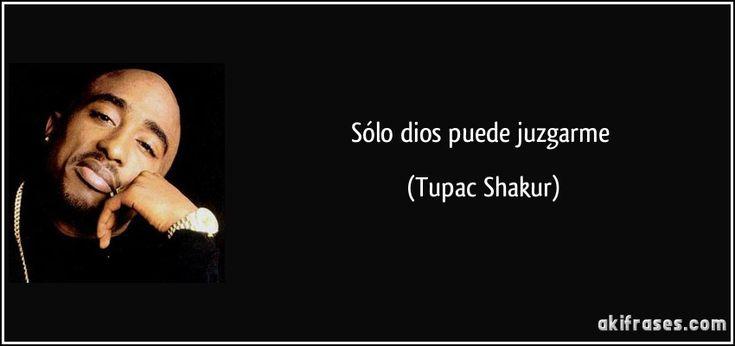 Sólo dios puede juzgarme (Tupac Shakur)