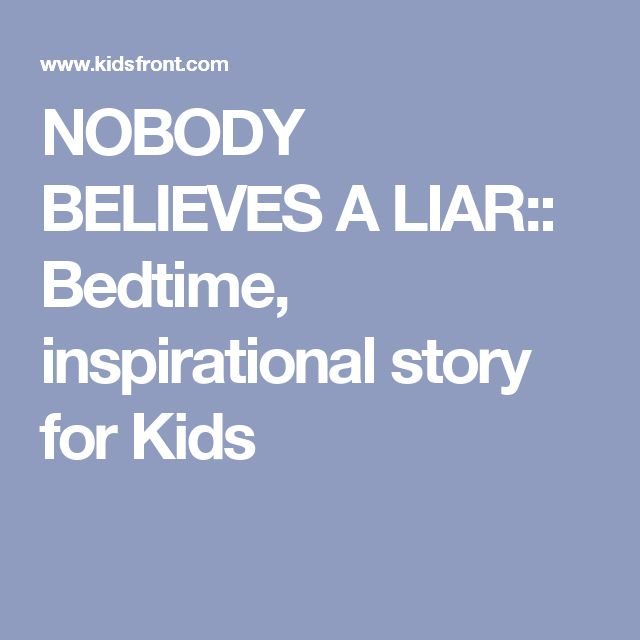 NOBODY BELIEVES A LIAR:: Bedtime, inspirational story for Kids