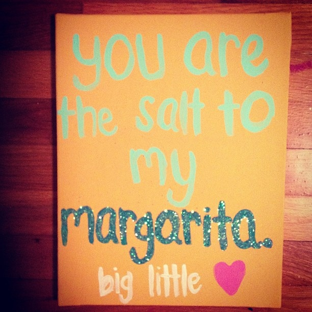 You are the salt to my margarita, big little love