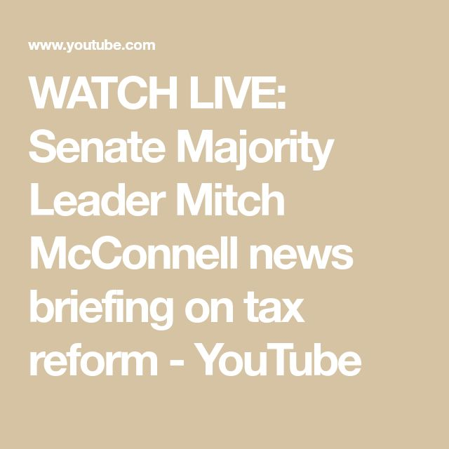 WATCH LIVE: Senate Majority Leader Mitch McConnell news briefing on tax reform - YouTube