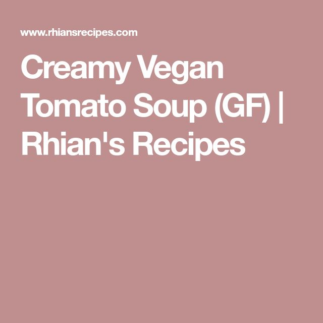 Creamy Vegan Tomato Soup (GF) | Rhian's Recipes