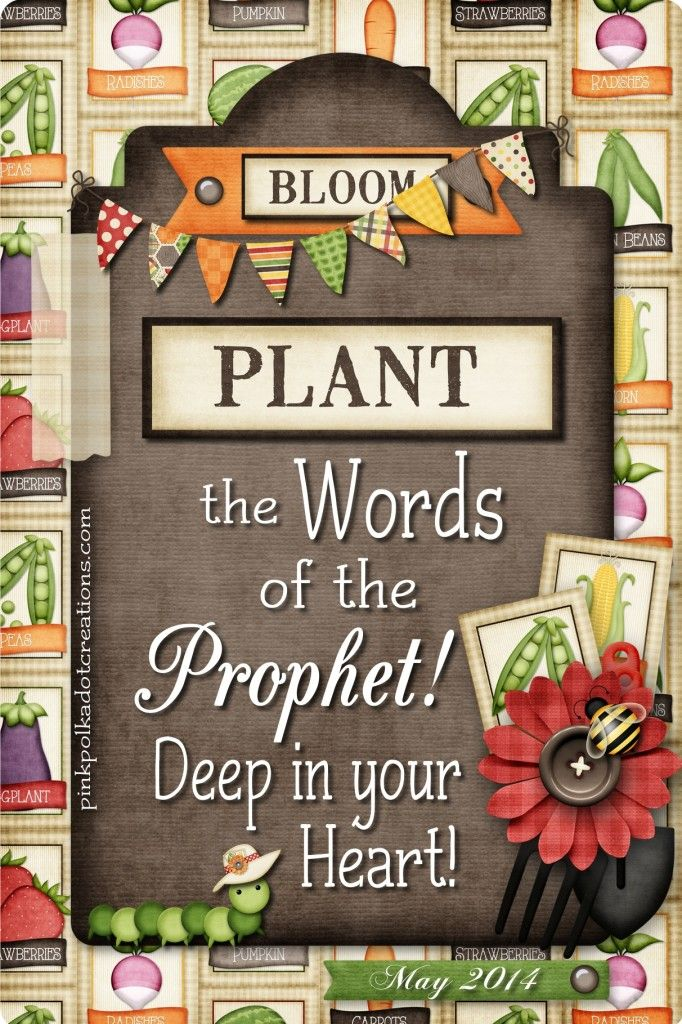 Plant the Words of the Prophet Deep in your Heart -   May 2014 Visiting Teaching Handout | Pink Polka Dot Creations