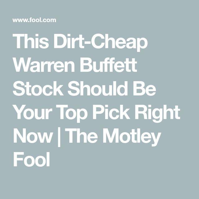 This Dirt Cheap Warren Buffett Stock Should Be Your Top Pick Right