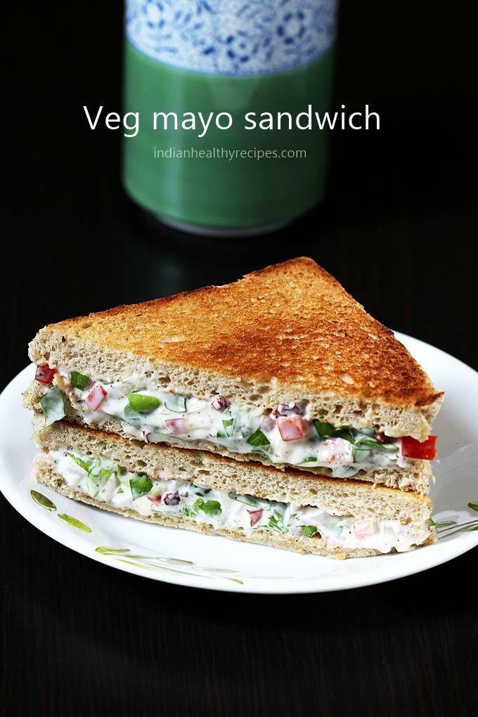Mayonnaise Sandwich How To Make Veg Mayo Sandwich Recipe Sandwich Recipes Indian Snack Recipes Indian Snack Recipes