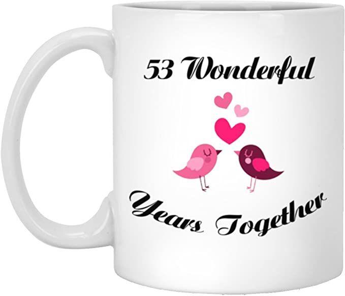 Amazon Com Happy 53th Years Wedding Anniversary White Ceramic Coffee Mug 11oz Funny Gift For Husband Wife O Gifts For Husband Wedding Anniversary Funny Gifts