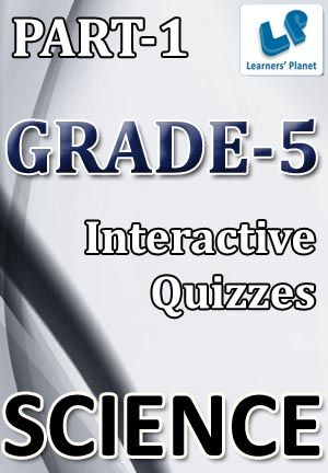5-SCIENCE-PART-1 Interactive quizzes & worksheets on Amazing animals, Earth, sun & moon, Force, work & energy and Essential for life air & water for grade-5 Science students. Total Questions : 240+ Pattern of questions : Multiple Choice Questions  PRICE :- RS.61.00