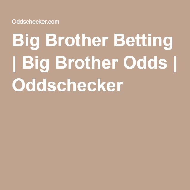 Big Brother Betting | Big Brother Odds | Oddschecker