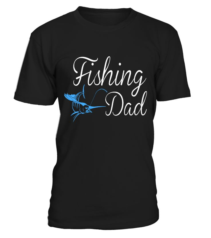 Fishing dad   => Check out this shirt by clicking the image, have fun :) Please tag, repin & share with your friends who would love it.