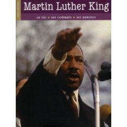 Martin Luther King : sa vie, ses combats, ses paroles, par Jean-Michel Billioud. Ed Bayard