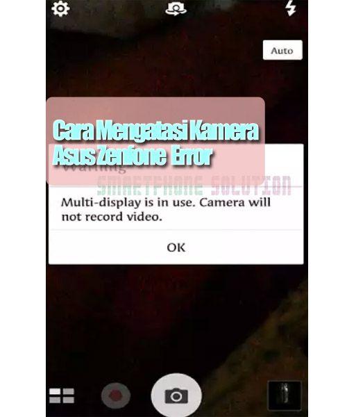 """Cara menghilangkan pesan error pada kamera asus """"Multi-Display is in use. Cameria will not record video"""""""