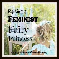 Raising a Feminist Fairy Princess