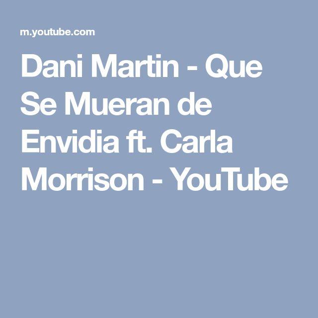 Dani Martin - Que Se Mueran de Envidia ft. Carla Morrison - YouTube