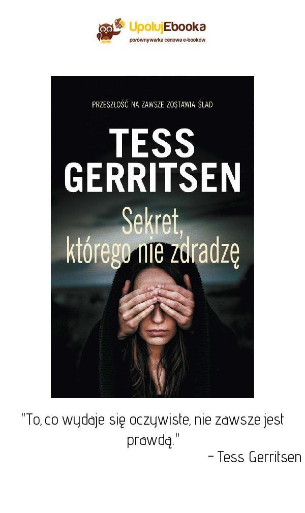 Sekret Którego Nie Zdradzę Tess Gerritsen Ebook Książka