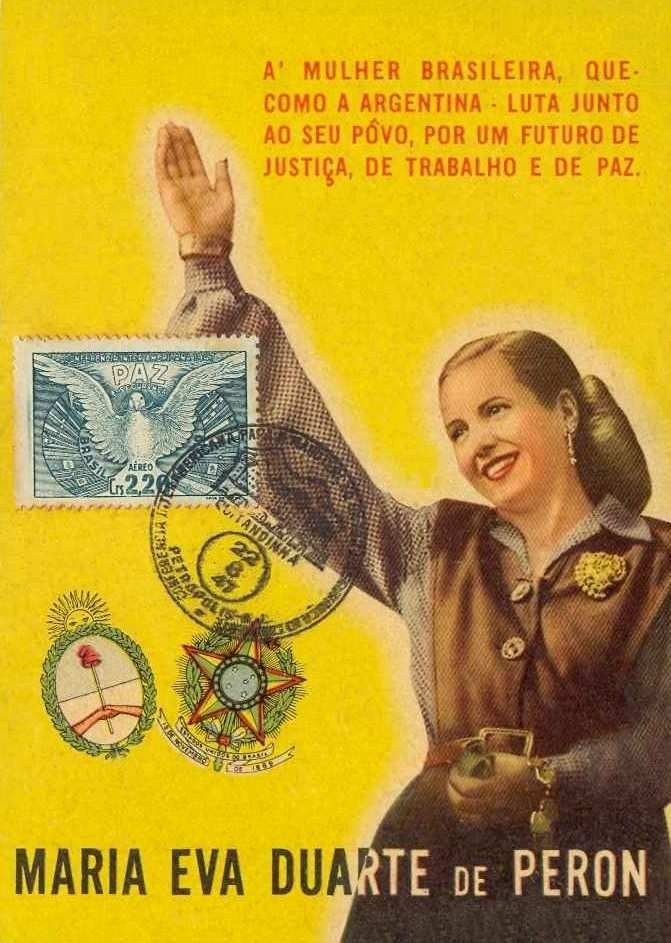 "Propaganda postcard ""The Brazilian woman who, like Argentina, fights with her people for a future of justice for work and peace"" - rough translation from google translate -"