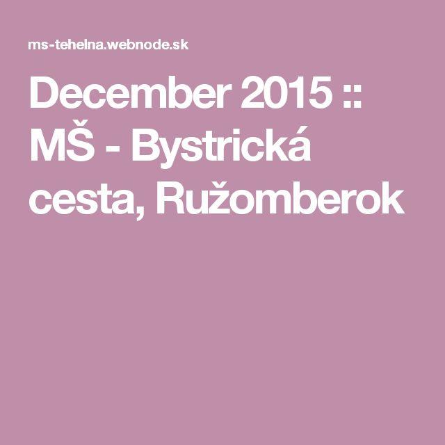 December 2015 :: MŠ - Bystrická cesta, Ružomberok