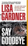 Reading now, hoping to finish tomorrow. One of the best #suspense #books I've read in long time. Say Goodbye / By: Lisa Gardner