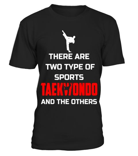 "# There Are Two Type Of Sports Taekwondo And The Others Shirt .  Special Offer, not available in shops      Comes in a variety of styles and colours      Buy yours now before it is too late!      Secured payment via Visa / Mastercard / Amex / PayPal      How to place an order            Choose the model from the drop-down menu      Click on ""Buy it now""      Choose the size and the quantity      Add your delivery address and bank details      And that's it!      Tags: There Are Two Type Of…"
