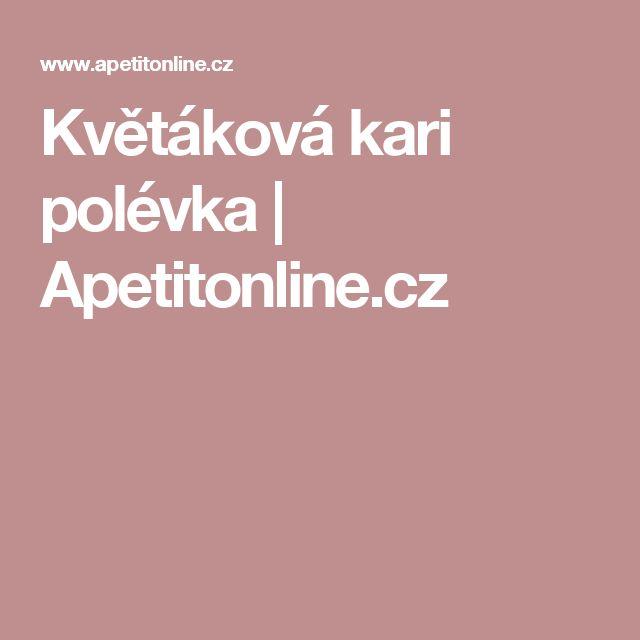 Květáková kari polévka | Apetitonline.cz