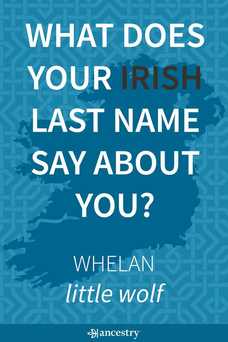 What Does Your Irish Last Name Say About You? Enter Your Last Name To Find Its Meaning and Origin.